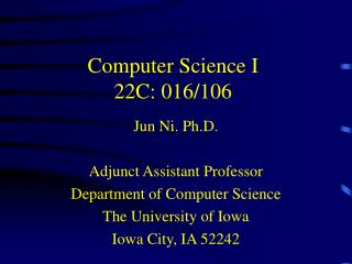 Computer Science I 22C: 016/106