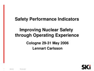 Safety Performance Indicators Improving Nuclear Safety  through Operating Experience
