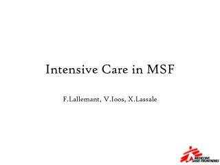 Intensive Care in MSF