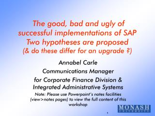 The good, bad and ugly of successful implementations of SAP Two hypotheses are proposed (& do these differ for an u