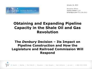 Obtaining and Expanding Pipeline Capacity in the Shale Oil and Gas Revolution