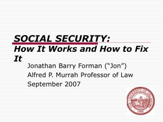 SOCIAL SECURITY: How It Works and How to Fix It