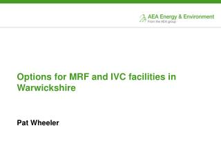 Options for MRF and IVC facilities in Warwickshire