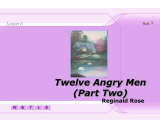 Twelve Angry Men (Part Two)
