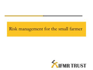 Risk management for the small farmer