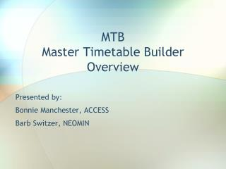 MTB Master Timetable Builder Overview