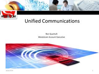 Unified Communications Ron Quartulli Westelcom Account Executive