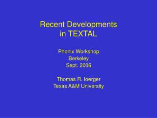Recent Developments in TEXTAL