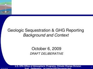 Geologic Sequestration & GHG Reporting  Background and Context