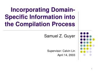 Incorporating Domain-Specific Information into the Compilation Process