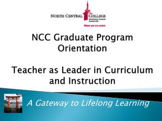 NCC Graduate Program Orientation  Teacher as Leader in Curriculum and Instruction