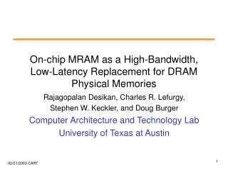 On-chip MRAM as a High-Bandwidth,  Low-Latency Replacement for DRAM Physical Memories