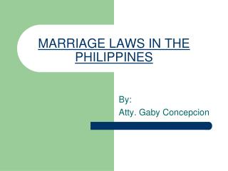 MARRIAGE LAWS IN THE PHILIPPINES