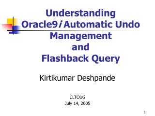 Understanding  Oracle9 i  Automatic Undo Management and  Flashback Query