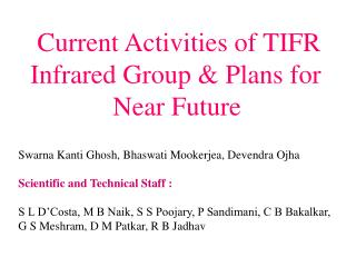 Current Activities of TIFR Infrared Group & Plans for  Near Future