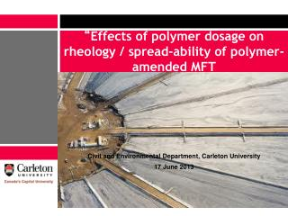 """ Effects of polymer dosage on rheology / spread-ability of polymer-amended MFT"