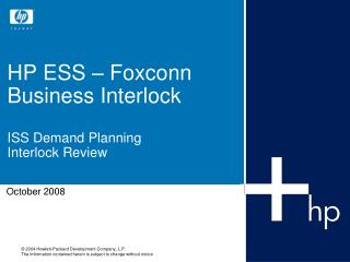 HP ESS – Foxconn Business Interlock ISS Demand Planning Interlock Review