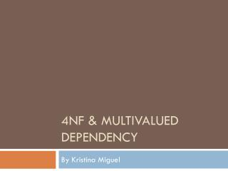 4NF &  Multivalued  Dependency
