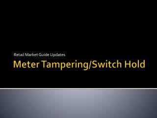 Meter Tampering/Switch Hold