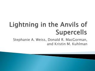 Lightning in the Anvils of Supercells