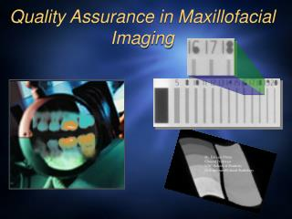 Quality Assurance in Maxillofacial Imaging