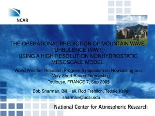 THE OPERATIONAL PREDICTION OF MOUNTAIN WAVE TURBULENCE (MWT)