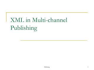 XML in Multi-channel Publishing