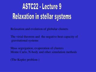 ASTC22 - Lecture 9 Relaxation in stellar systems