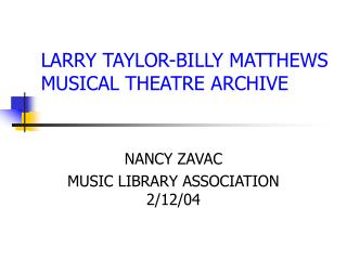 LARRY TAYLOR-BILLY MATTHEWS  MUSICAL THEATRE ARCHIVE