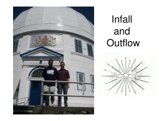 Infall  and  Outflow