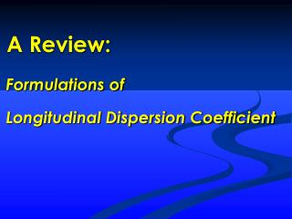 Formulations of Longitudinal Dispersion Coefficient