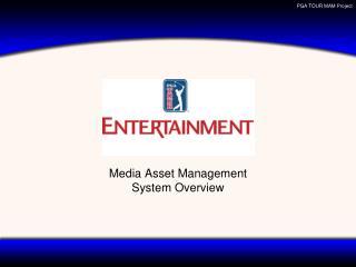 Media Asset Management System Overview