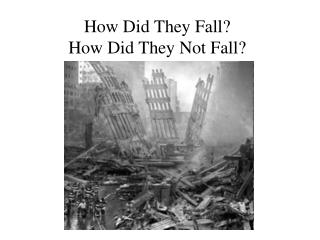 How Did They Fall? How Did They Not Fall?