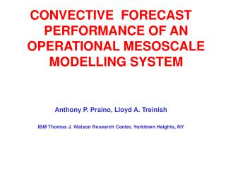 CONVECTIVE  FORECAST PERFORMANCE OF AN OPERATIONAL MESOSCALE MODELLING SYSTEM