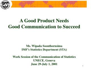 A Good Product Needs  Good Communication to Succeed Ms. Wipada Soonthornsima