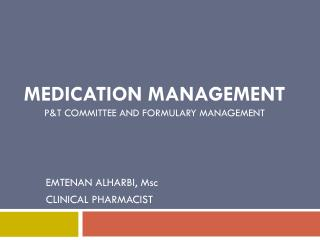 Medication Management  P&T committee and formulary management