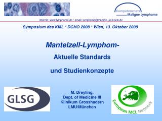 Mantelzell-Lymphom- Aktuelle Standards  und Studienkonzepte M. Dreyling,  Dept. of Medicine III
