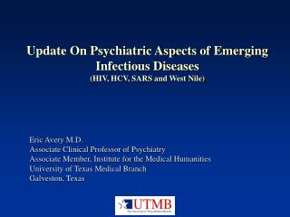Update On Psychiatric Aspects of Emerging Infectious Diseases (HIV, HCV, SARS and West Nile)
