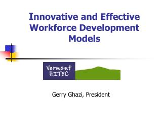 I nnovative and Effective Workforce Development  Models