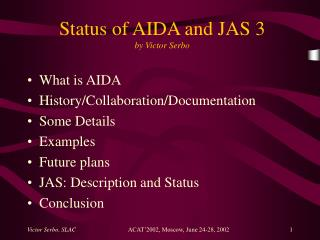 Status of AIDA and JAS 3 by Victor Serbo