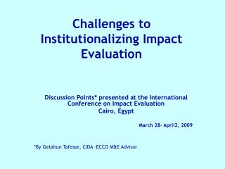 Challenges to  Institutionalizing Impact Evaluation