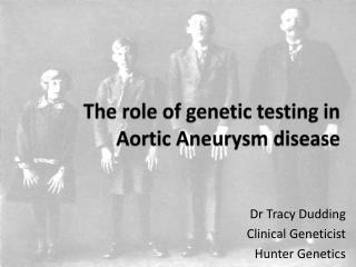 The role of genetic testing in Aortic Aneurysm disease