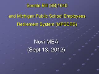 Senate Bill (SB)1040 and Michigan Public School Employees Retirement System (MPSERS)