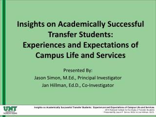 Presented By: Jason Simon, M.Ed., Principal Investigator Jan Hillman, Ed.D., Co-Investigator