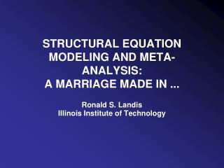 STRUCTURAL EQUATION MODELING AND META-ANALYSIS: A MARRIAGE MADE IN ...