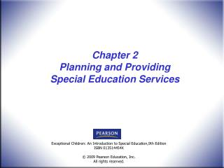 Chapter 2 Planning and Providing  Special Education Services
