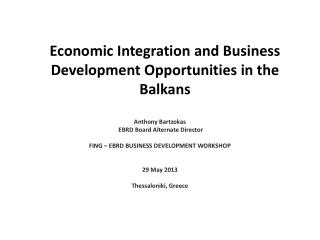 Economic Integration and Business Development Opportunities in the Balkans