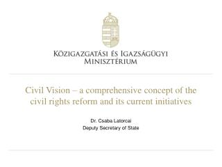 Civil Vision – a comprehensive concept of the civil rights reform and its current initiatives