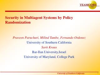 Security in Multiagent Systems by Policy Randomization