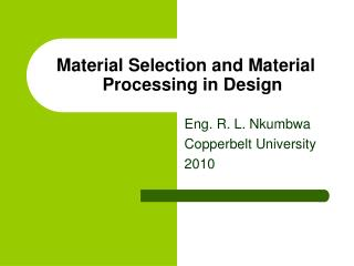 Material Selection and Material Processing in Design